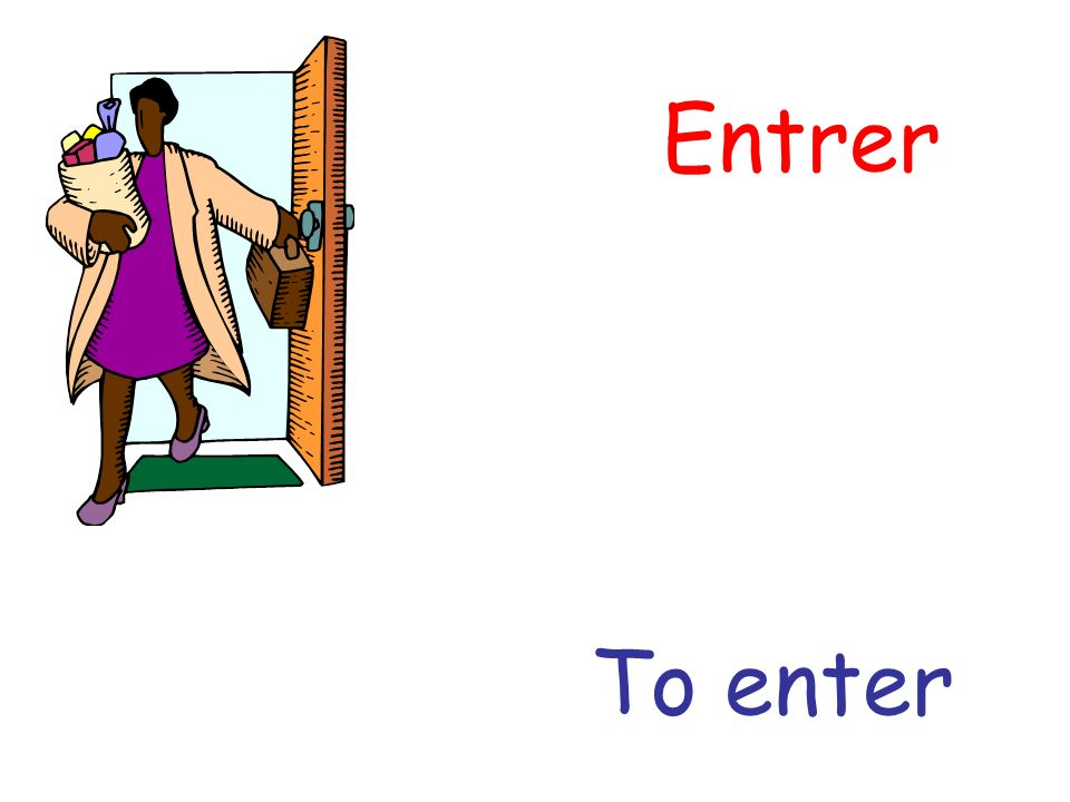 Entrer To enter