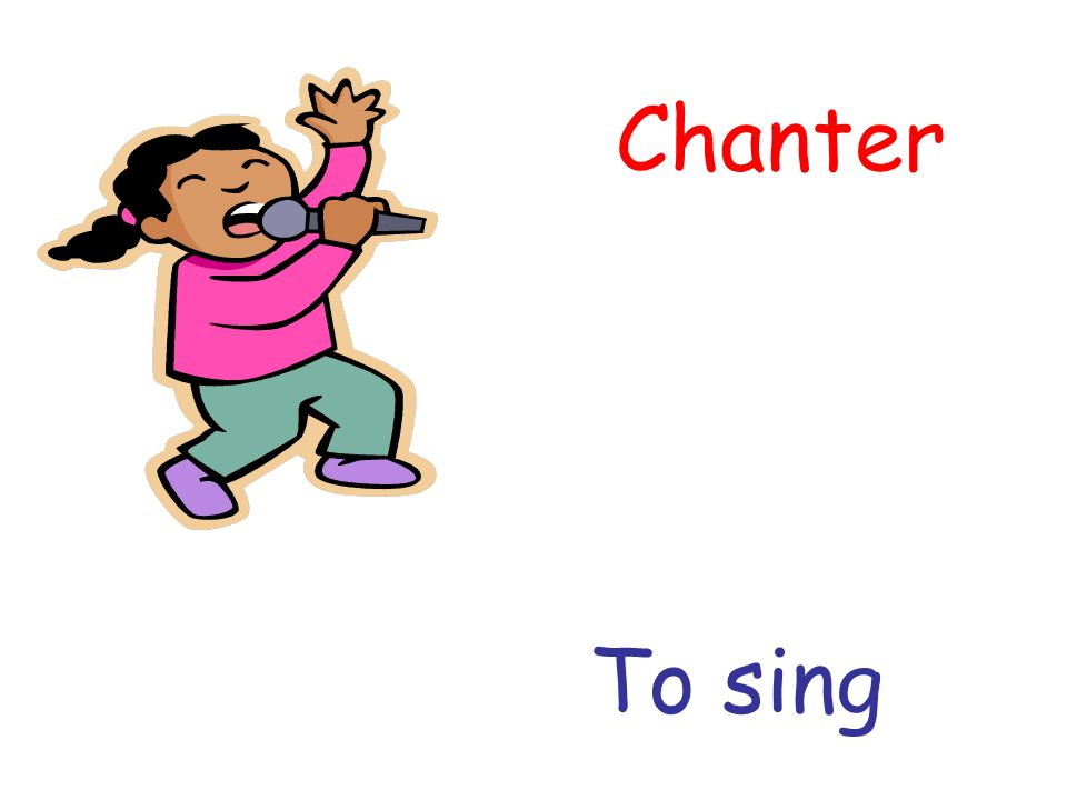 Chanter To sing