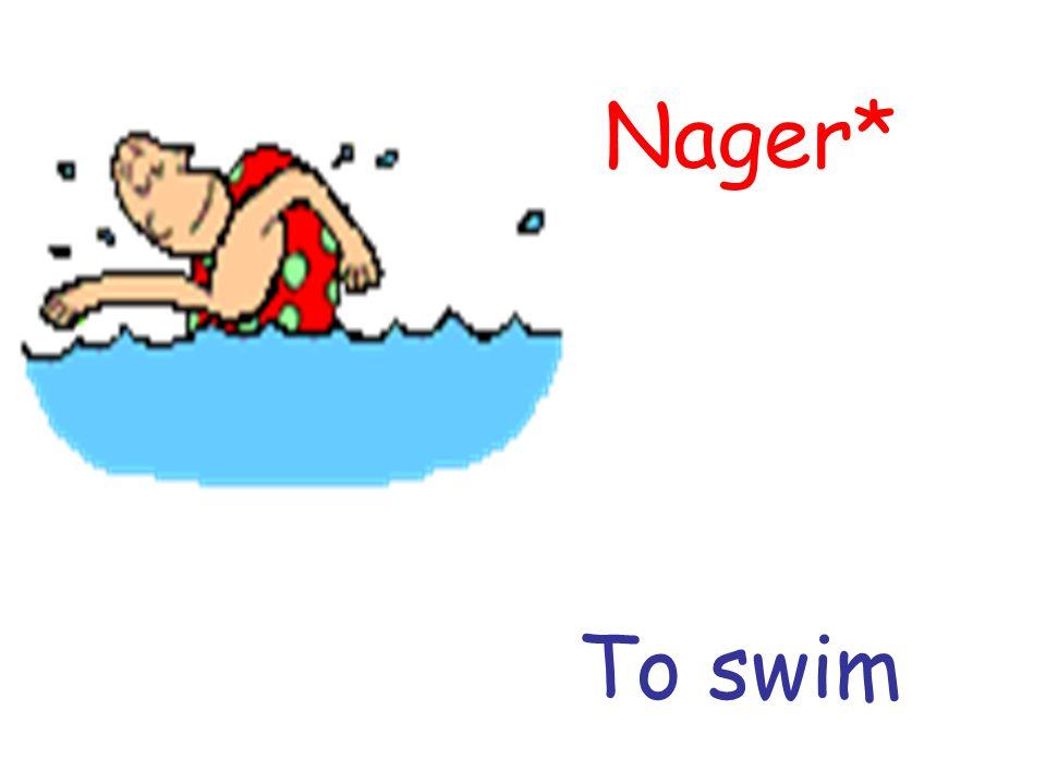 Nager* To swim