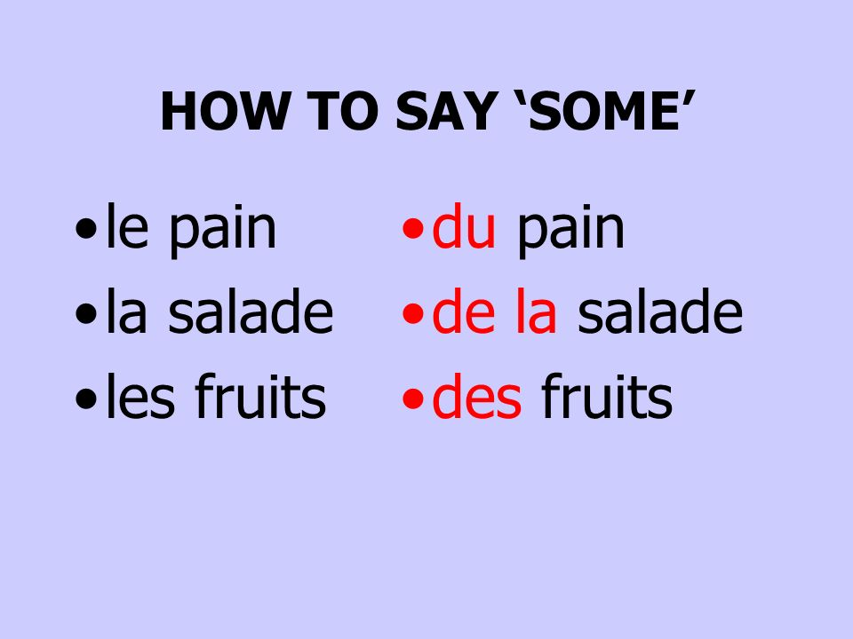 HOW TO SAY SOME le pain la salade les fruits du pain de la salade des fruits