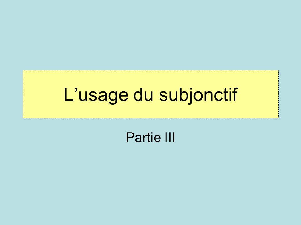Lusage du subjonctif Partie III