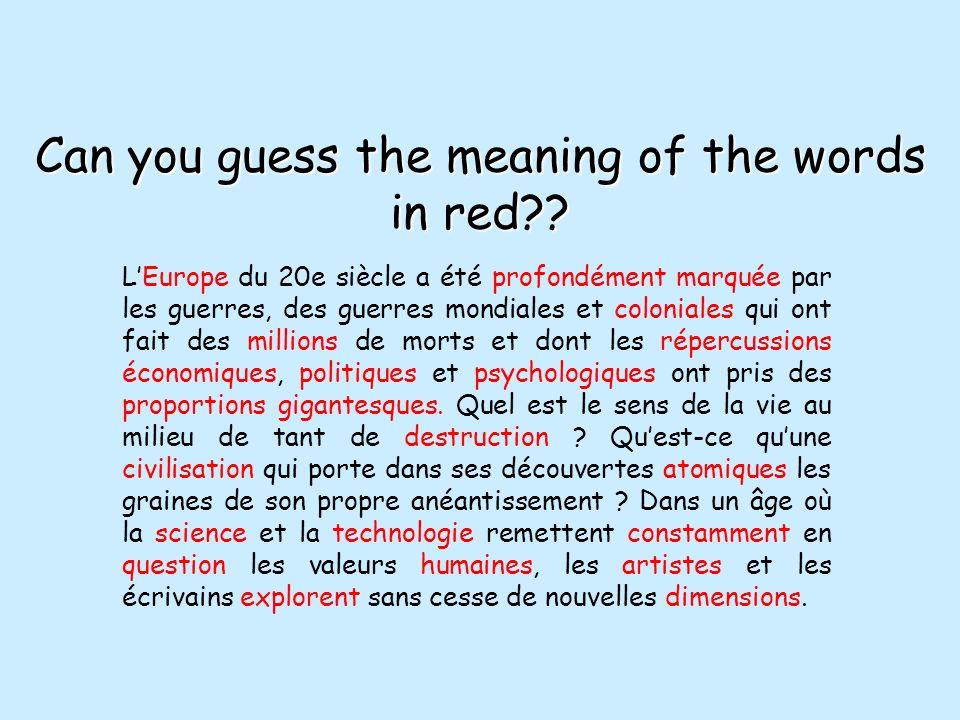 Can you guess the meaning of the words in red?? LEurope du 20e siècle a été profondément marquée par les guerres, des guerres mondiales et coloniales