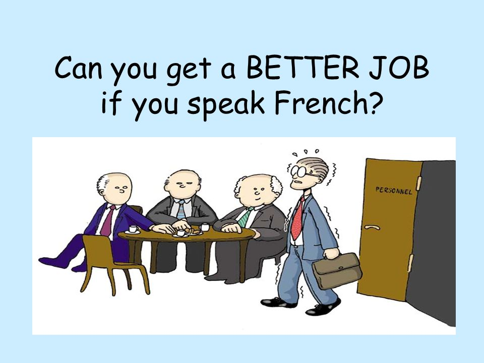 Can you get a BETTER JOB if you speak French?