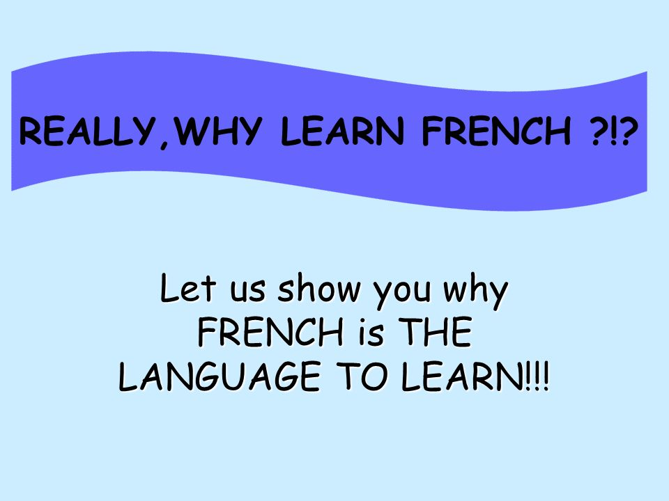 WHO SPEAKS FRENCH ?!? Of course – THE FRENCH !!!