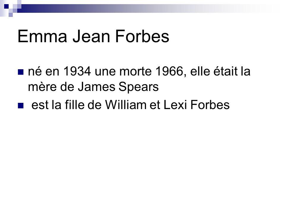 Emma Jean Forbes né en 1934 une morte 1966, elle était la mère de James Spears est la fille de William et Lexi Forbes