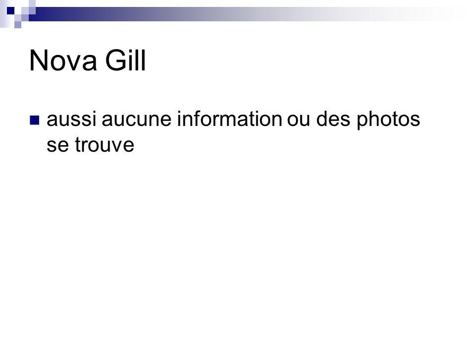 Nova Gill aussi aucune information ou des photos se trouve