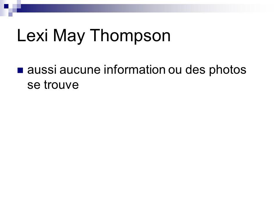 Lexi May Thompson aussi aucune information ou des photos se trouve