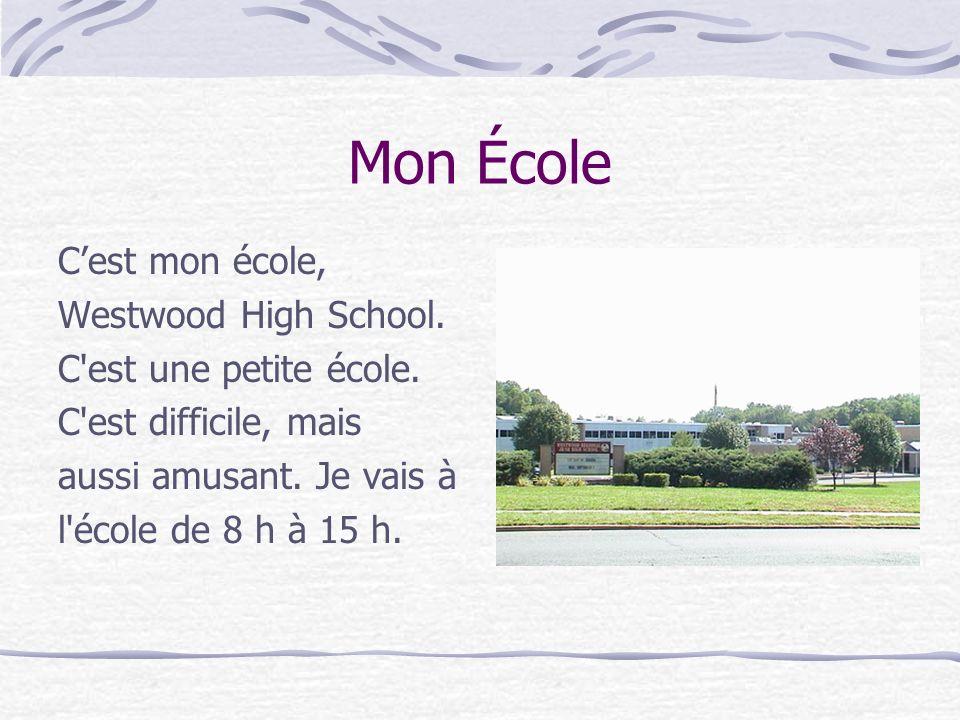 Mon École Cest mon école, Westwood High School. C est une petite école.