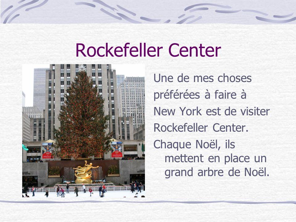 Rockefeller Center Une de mes choses préférées à faire à New York est de visiter Rockefeller Center. Chaque Noël, ils mettent en place un grand arbre