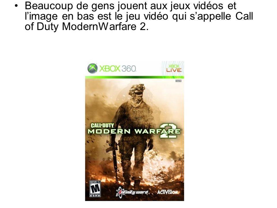 Beaucoup de gens jouent aux jeux vidéos et limage en bas est le jeu vidéo qui sappelle Call of Duty ModernWarfare 2.