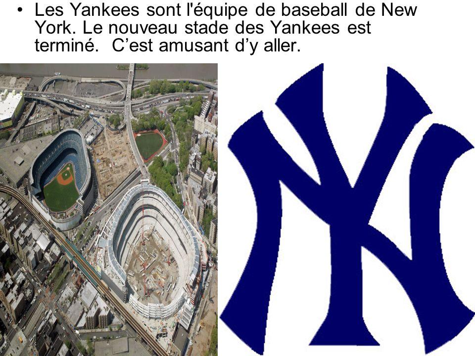 Les Yankees sont l'équipe de baseball de New York. Le nouveau stade des Yankees est terminé. Cest amusant dy aller.