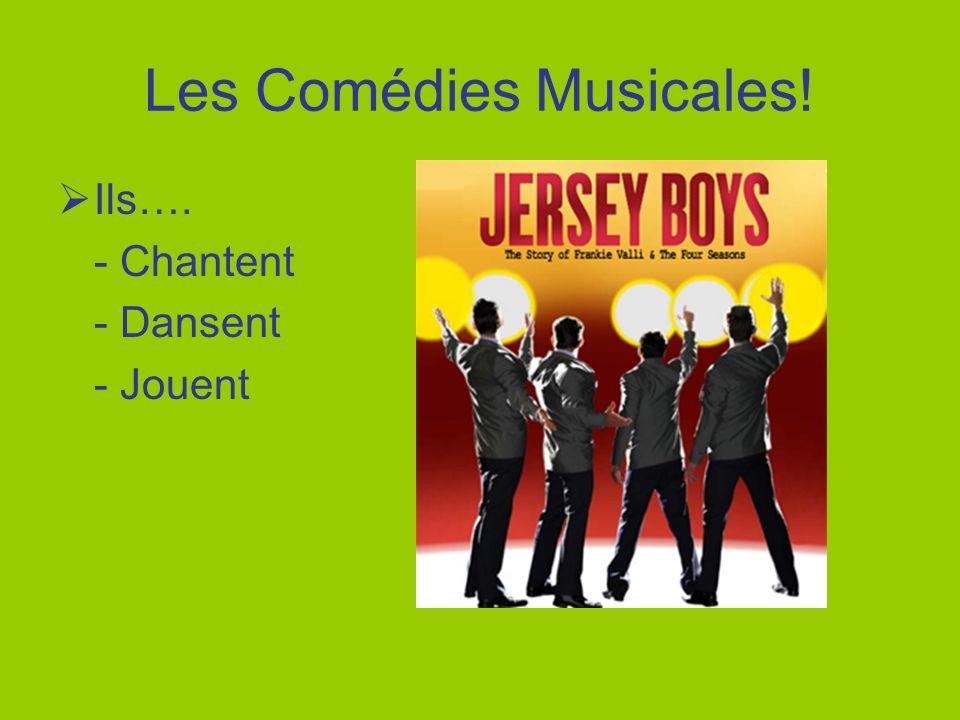 Les Comédies Musicales! Ils…. - Chantent - Dansent - Jouent