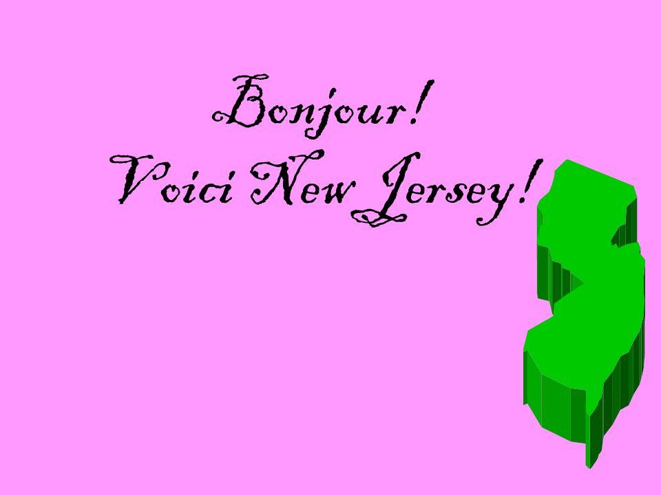 Bonjour! Voici New Jersey!
