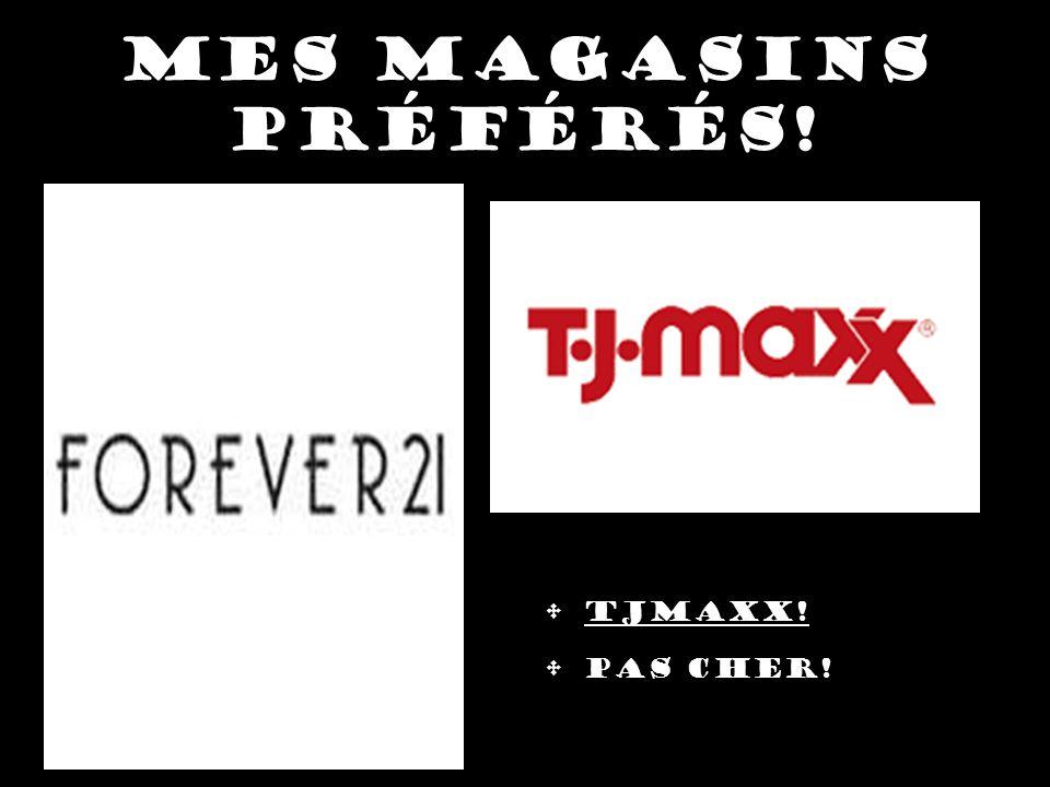 Mes magasins préférés! Forever 21! Mignon Grand TJMaxx! Pas cher!