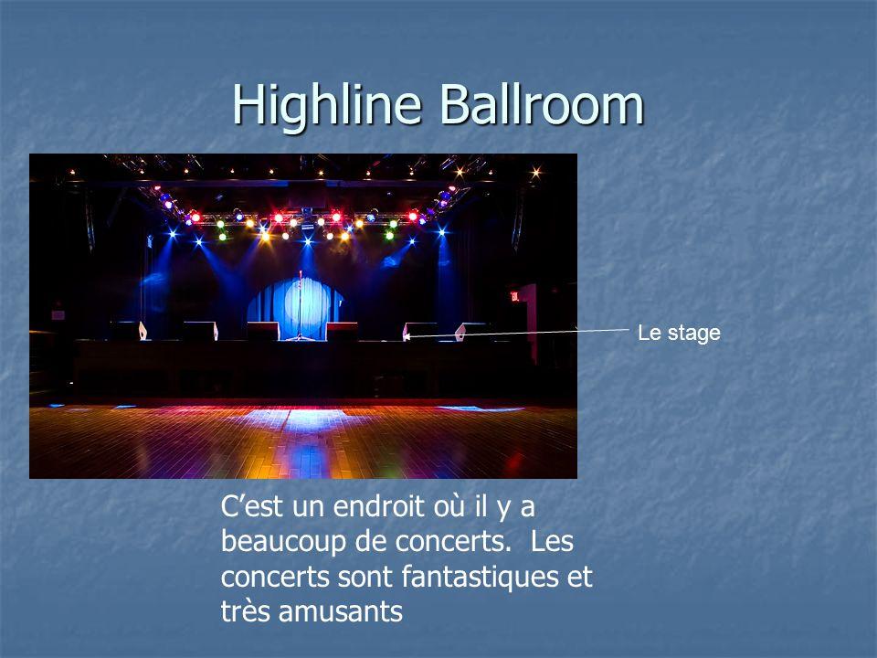 Highline Ballroom Le stage Cest un endroit où il y a beaucoup de concerts. Les concerts sont fantastiques et très amusants