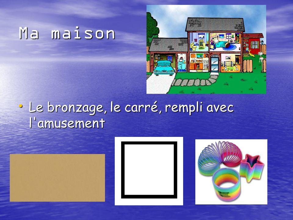 Ma maison Le bronzage, le carré, rempli avec l amusement Le bronzage, le carré, rempli avec l amusement