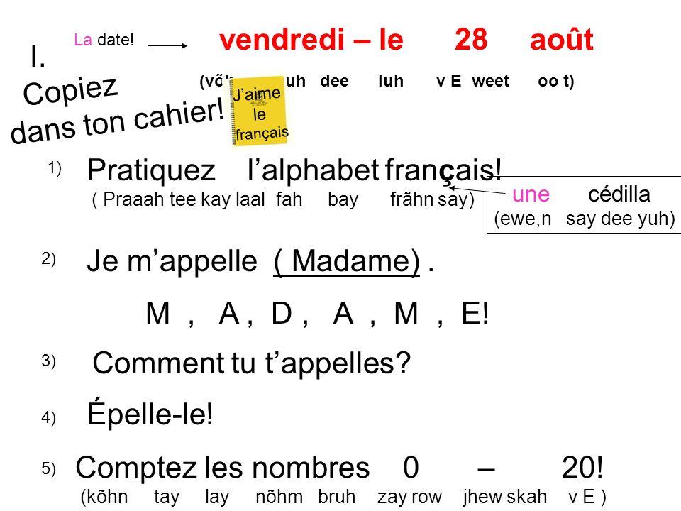 1) Bonjour, Classe.Bonjour, Madame. Bonjour, Monsieur.