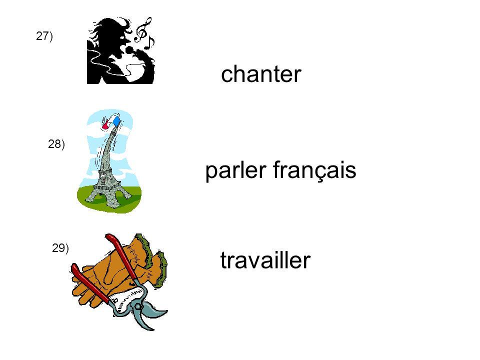 27) chanter 28) parler français 29) travailler