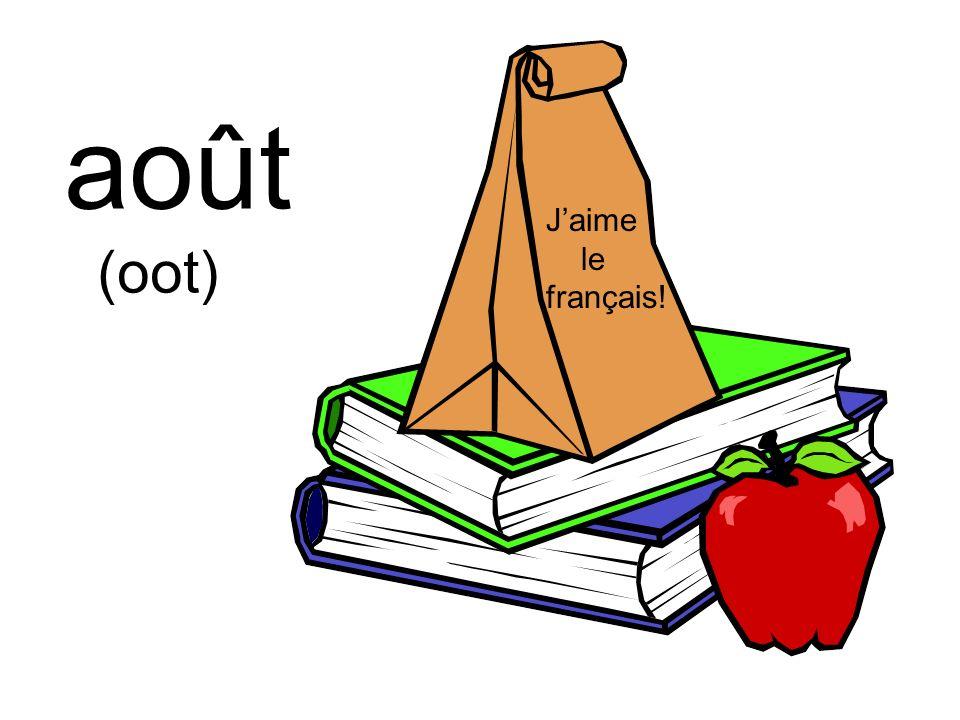 août (oot) Jaime le français!