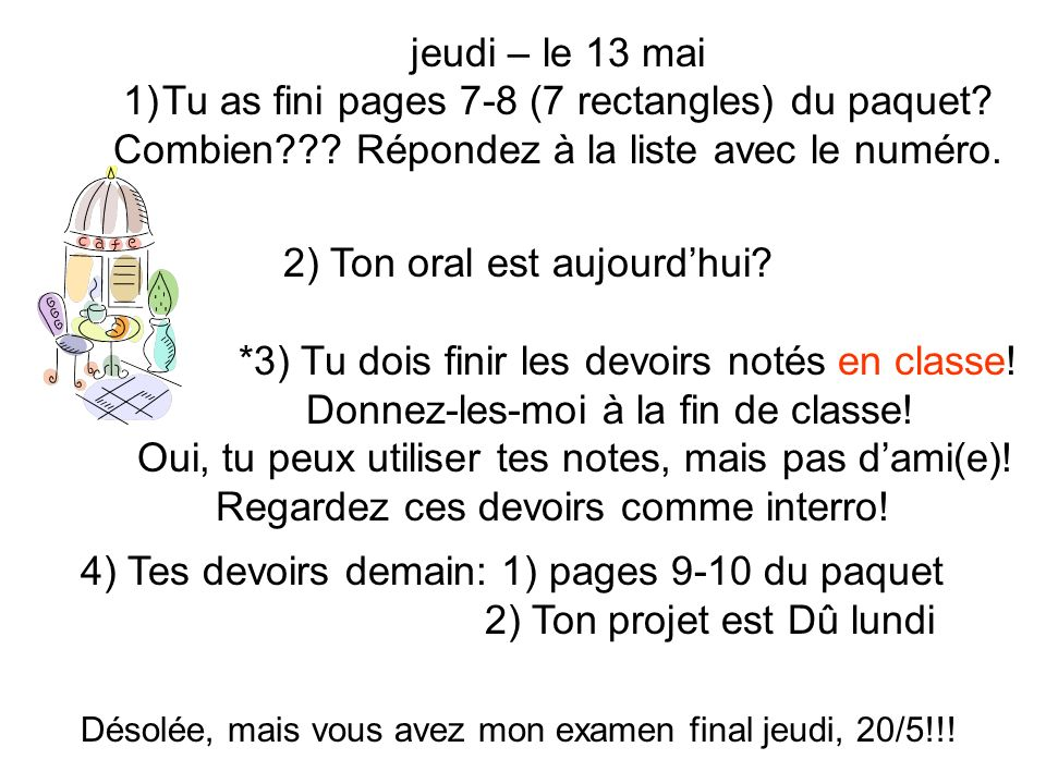 jeudi – le 13 mai 1)Tu as fini pages 7-8 (7 rectangles) du paquet.