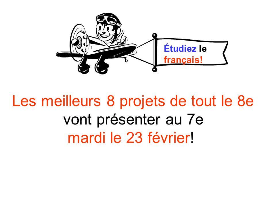 Les meilleurs 8 projets de tout le 8e vont présenter au 7e mardi le 23 février! Étudiez le français!