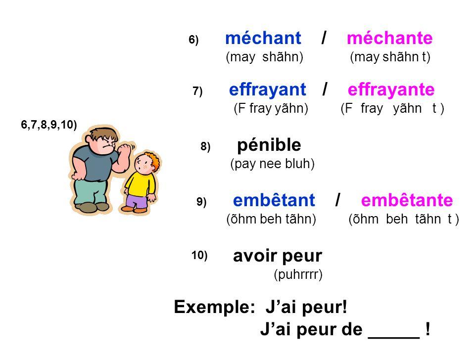 11,12) avoir sommeil (so may yuh) fatigué / fatiguée (fah tee gay) (fah tee gay ) 11) 12) Exemple: Jai très sommeil.