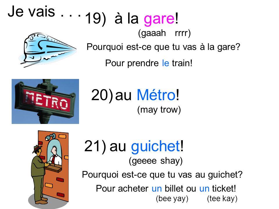 à la gare. (gaaah rrrr) Je vais... Pour prendre le train.