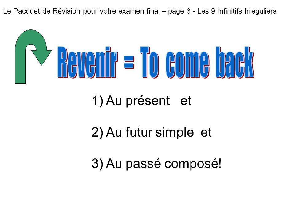Le Pacquet de Révision pour votre examen final – page 3 - Les 9 Infinitifs Irréguliers 1) Au présent et 2) Au futur simple et 3) Au passé composé!