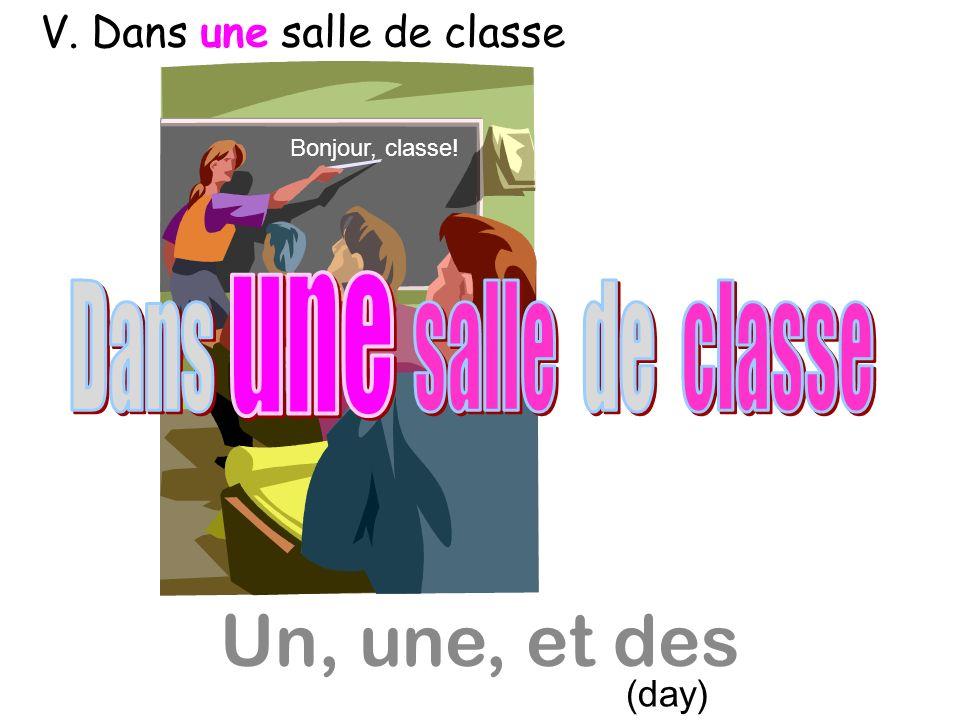 Un, une, et des Bonjour, classe! (day) V. Dans une salle de classe