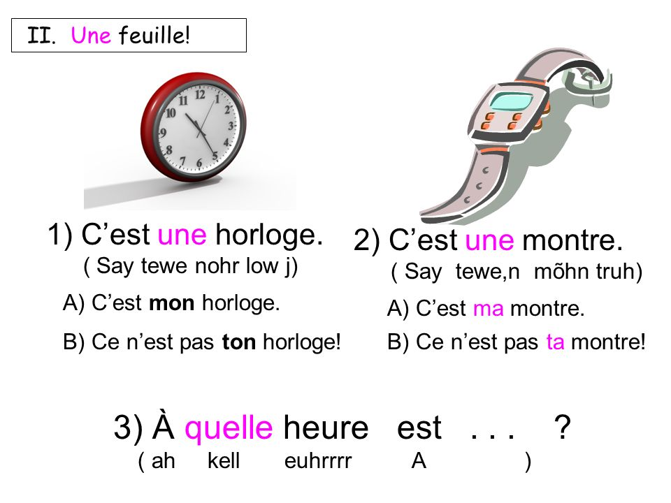 French speakers either tell time: 1) on a 24 hour clock (military time!) or 2) as friend time using the 12 hour clock and adding: a) in the morning = b) in the afternoon = c) in the evening = du matin (dew mah t E ) de laprès-midi (duh lah preh me dee) du soir (dewe swahr) EX: Lécole commence à 9h3 du matin.