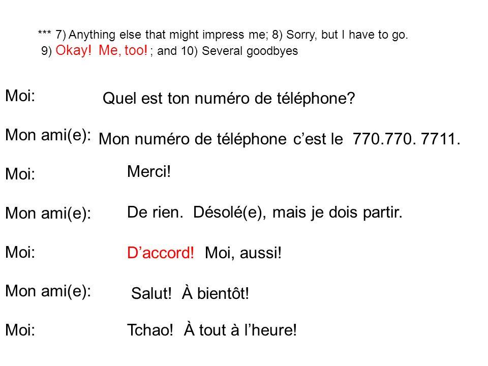 Moi: Mon ami(e): Moi: Mon ami(e): Moi: Mon ami(e): Moi: Mon numéro de téléphone cest le 770.770.
