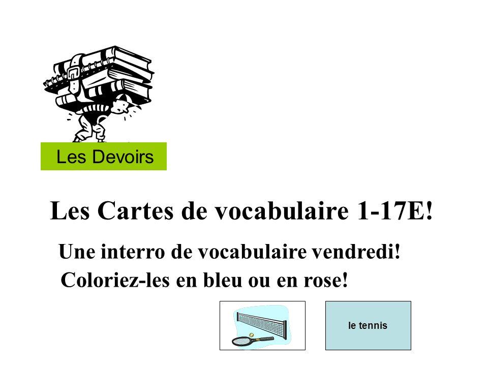 Les Devoirs Les Cartes de vocabulaire 1-17E! Une interro de vocabulaire vendredi! Coloriez-les en bleu ou en rose! le tennis