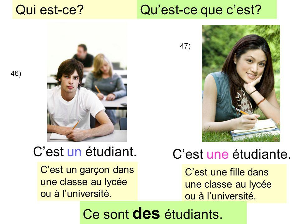 46) Cest une étudiante. Cest un étudiant. 47) Qui est-ce.