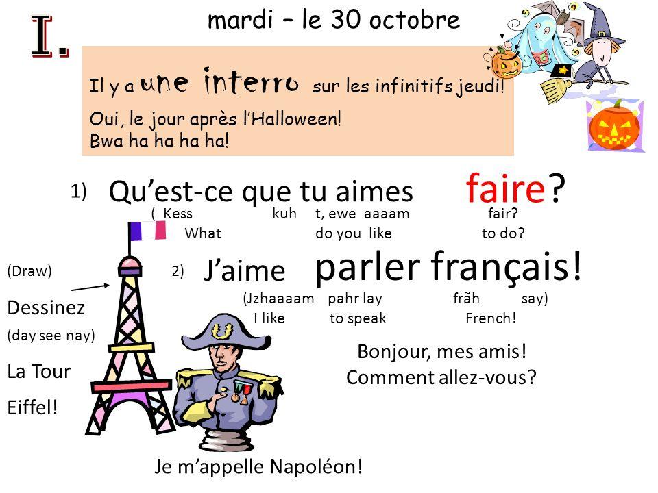 Quest-ce que tu aimes faire? Jaime parler français! Bonjour, mes amis! Comment allez-vous? 1) 2) Dessinez (day see nay) La Tour Eiffel! Je mappelle Na