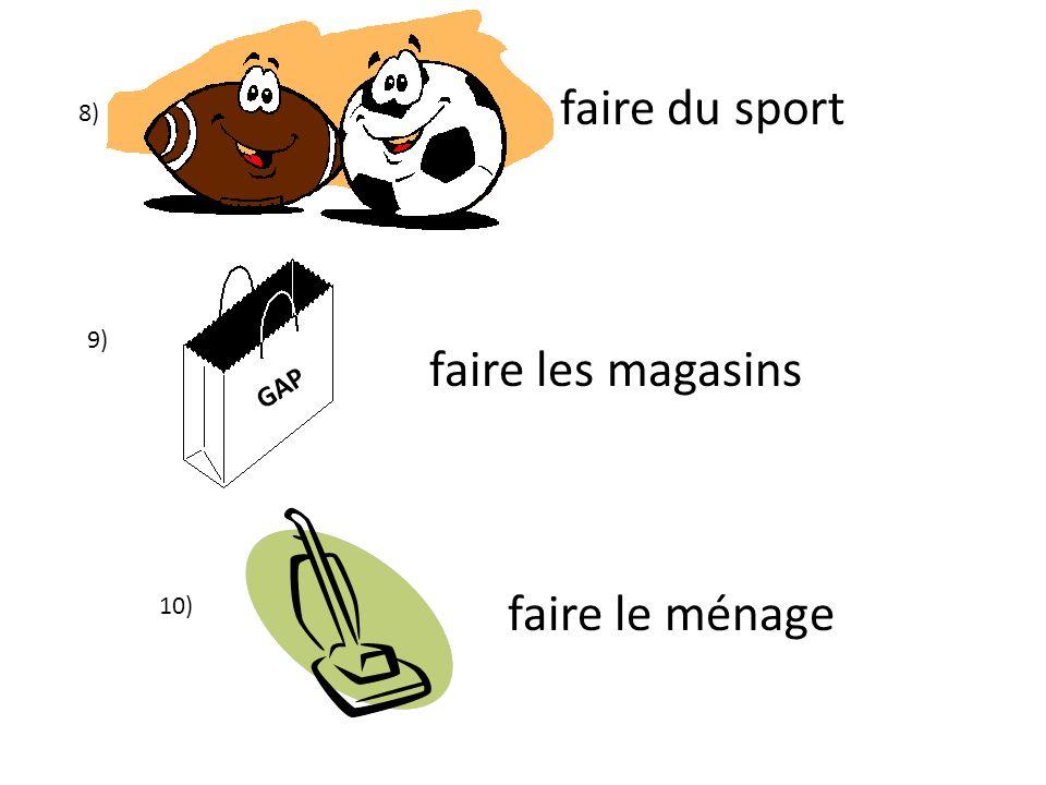 8) faire du sport 9) GAP faire les magasins 10) faire le ménage