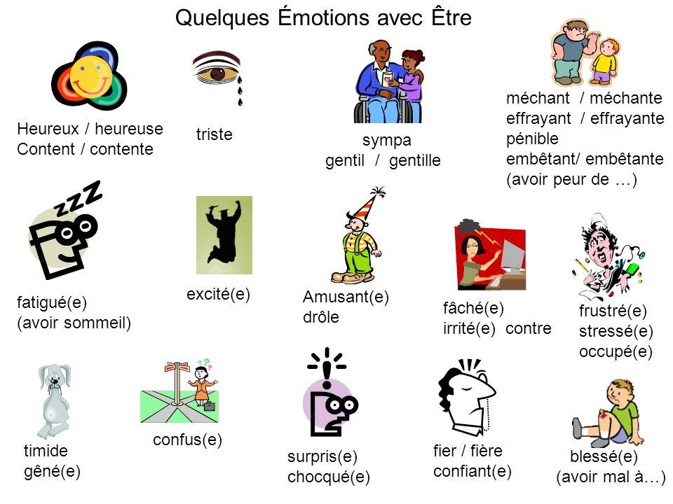 Quelques Émotions avec Être Heureux / heureuse Content / contente triste sympa gentil / gentille méchant / méchante effrayant / effrayante pénible emb