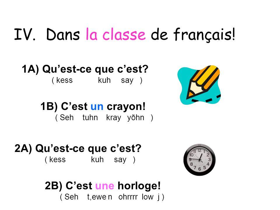 1) un crayon (uh kray yõhn) 2) une gomme 3) un livre (de français) (uh lee vruh) 4) un livret (de français) (uh lee vreh) 1) 2)