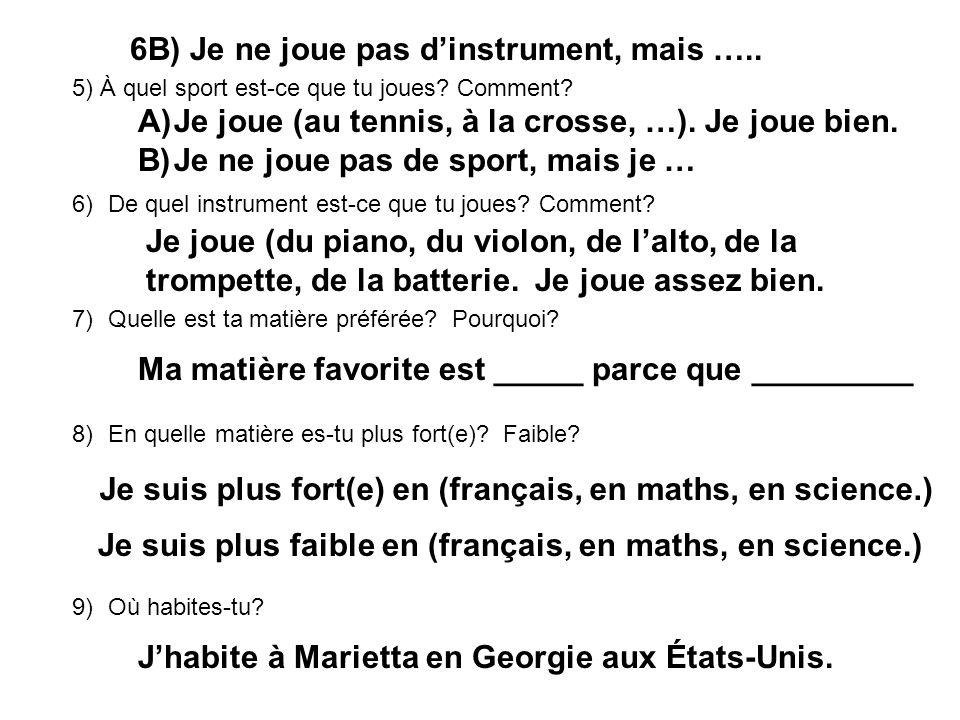 5) À quel sport est-ce que tu joues.Comment. 6)De quel instrument est-ce que tu joues.