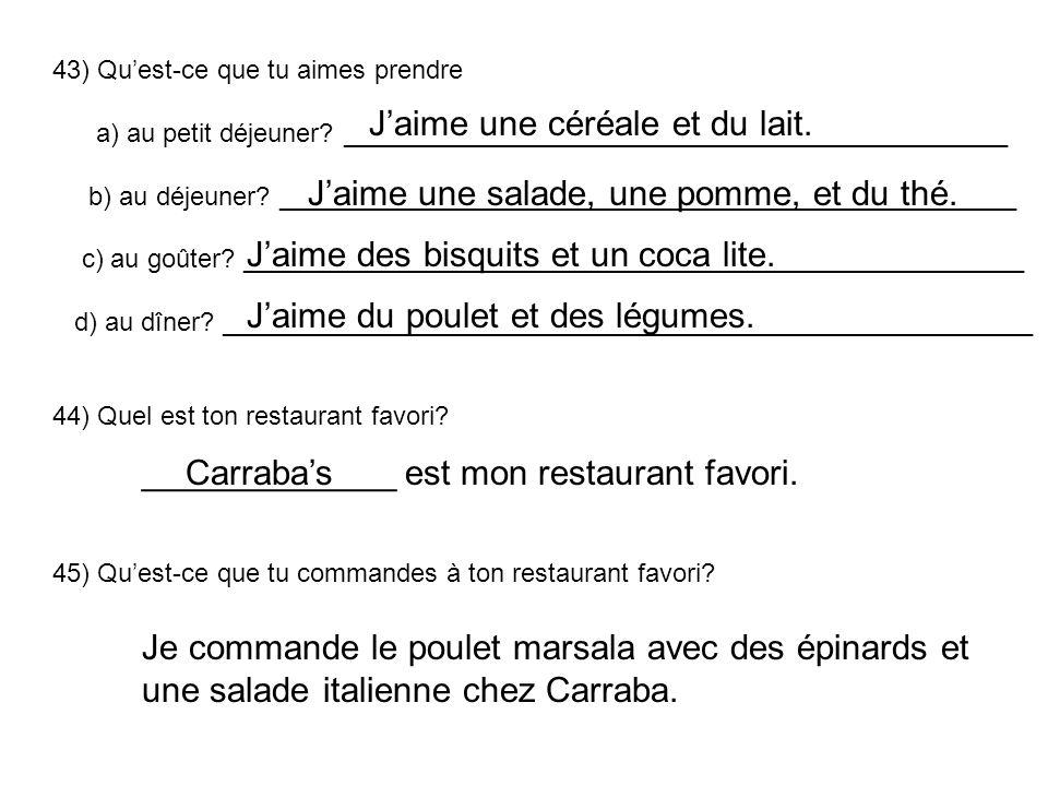 43) Quest-ce que tu aimes prendre a) au petit déjeuner.
