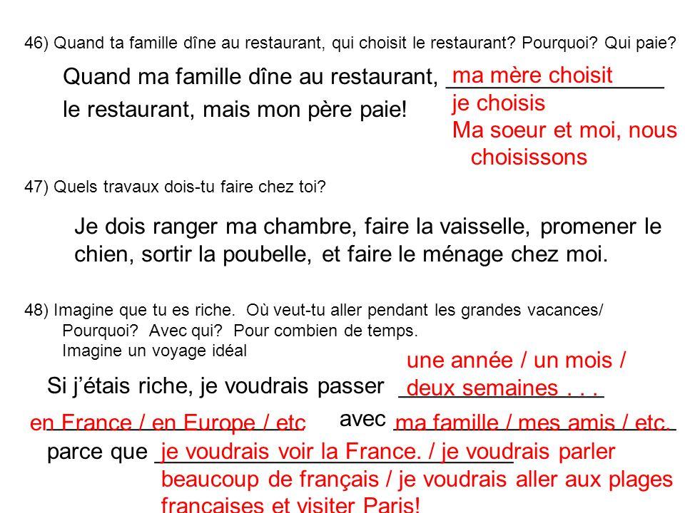 46) Quand ta famille dîne au restaurant, qui choisit le restaurant.