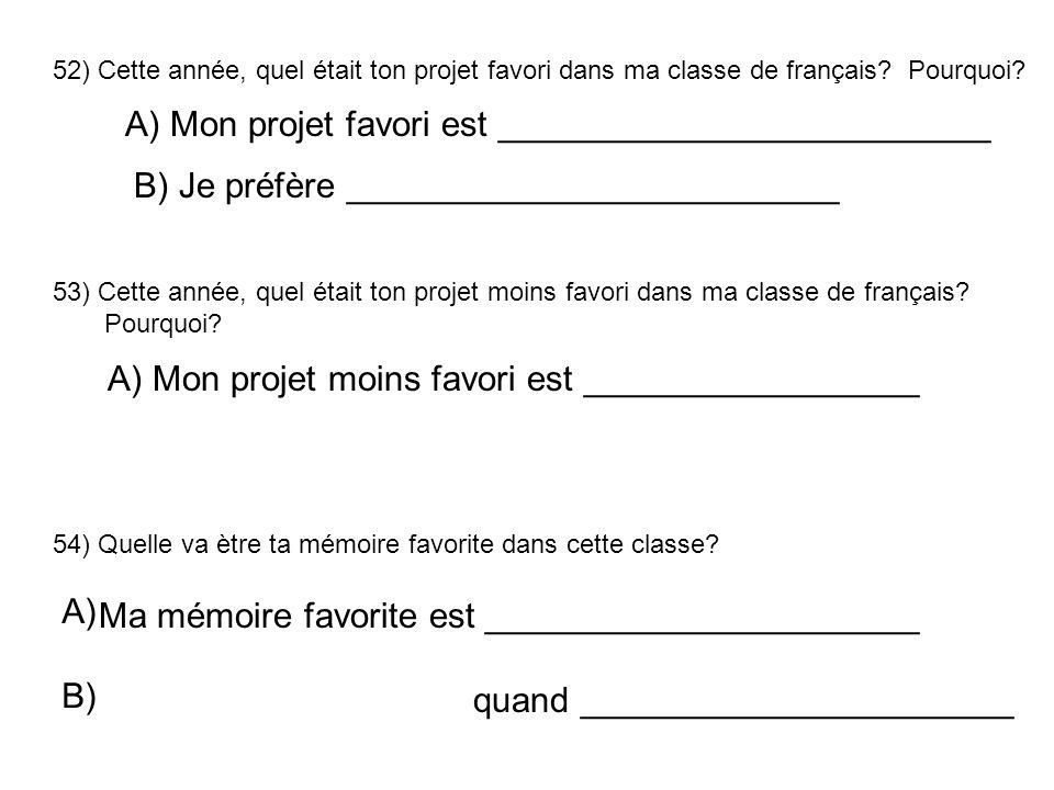 52) Cette année, quel était ton projet favori dans ma classe de français.
