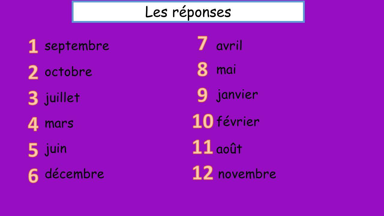 Les réponses septembre octobre juillet mars juin décembre avril mai janvier février août novembre