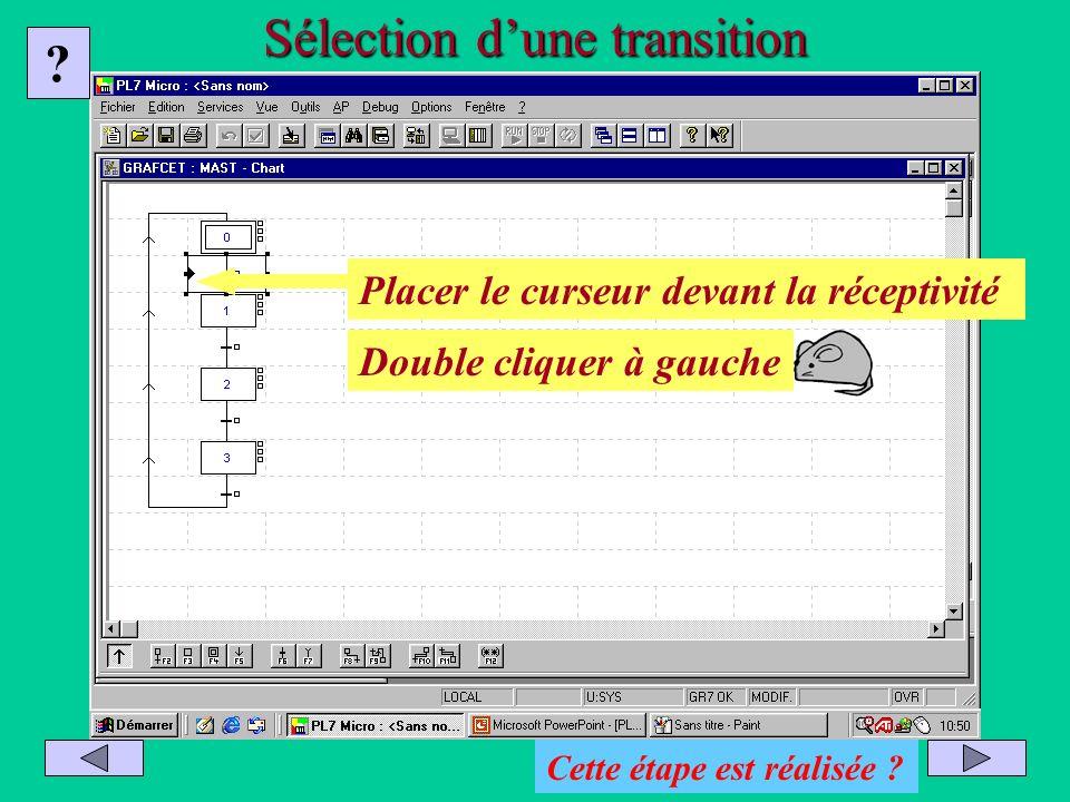 Sélection dune transition Saisie des réceptivités Placer le curseur devant la réceptivité Double cliquer à gauche ? Cette étape est réalisée ?