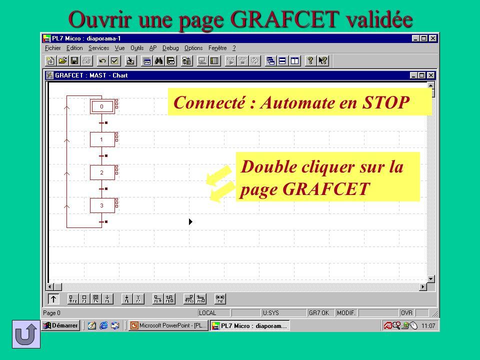 Ouvrir une page GRAFCET validée Double cliquer sur la page GRAFCET Connecté : Automate en STOP