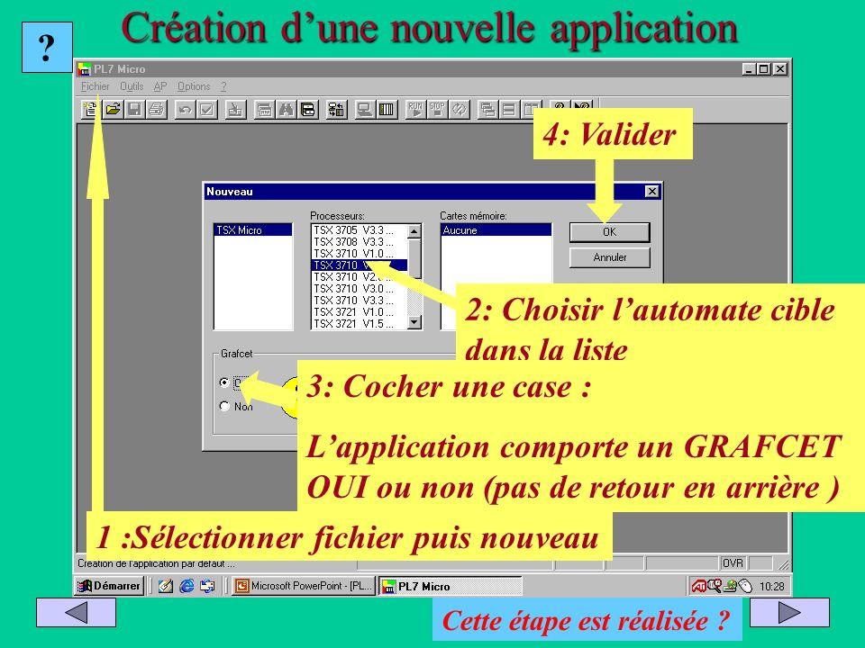 Création dune nouvelle application 1 :Sélectionner fichier puis nouveau 4: Valider 2: Choisir lautomate cible dans la liste 3: Cocher une case : Lappl