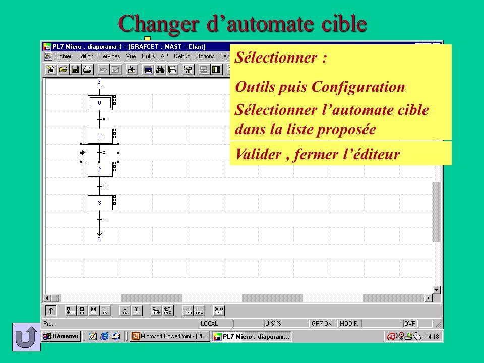 Changer dautomate cible Sélectionner : Outils puis Configuration Sélectionner lautomate cible dans la liste proposée Valider, fermer léditeur