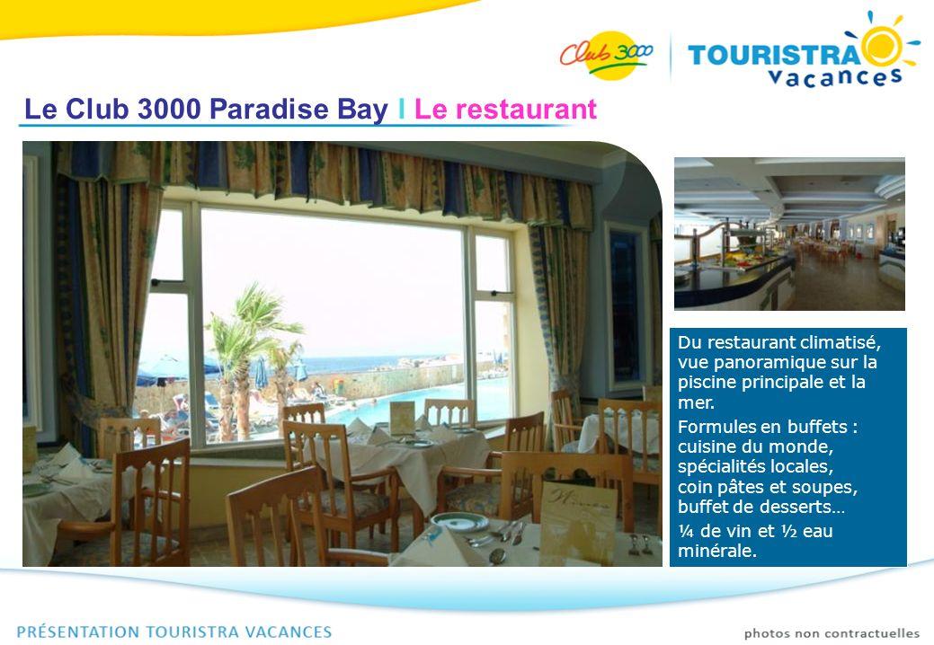 Le Club 3000 Paradise Bay I Le restaurant Du restaurant climatisé, vue panoramique sur la piscine principale et la mer. Formules en buffets : cuisine