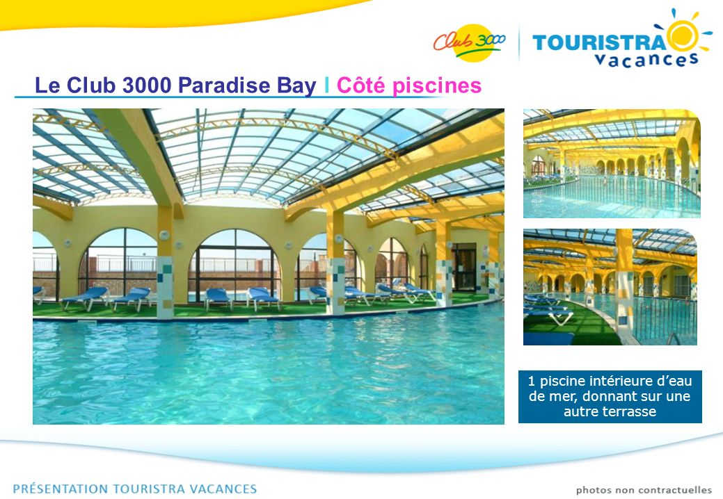 Le Club 3000 Paradise Bay I Côté piscines 1 piscine intérieure deau de mer, donnant sur une autre terrasse