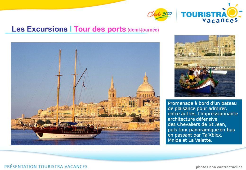Les Excursions I Tour des ports (demi-journée) Promenade à bord dun bateau de plaisance pour admirer, entre autres, limpressionnante architecture défe