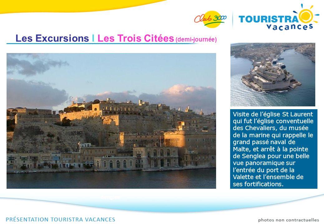 Les Excursions I Les Trois Citées (demi-journée) Visite de léglise St Laurent qui fut léglise conventuelle des Chevaliers, du musée de la marine qui r